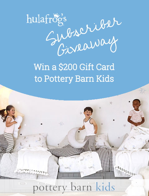 Subscribe, share and win a $200 gift card to Pottery Barn Kids!