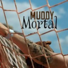 Muddy Mortal SoCal